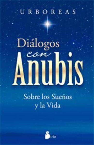 Imagen de DIALOGOS CON ANUBIS SOBRE LOS SUEÑOS Y LA VIDA