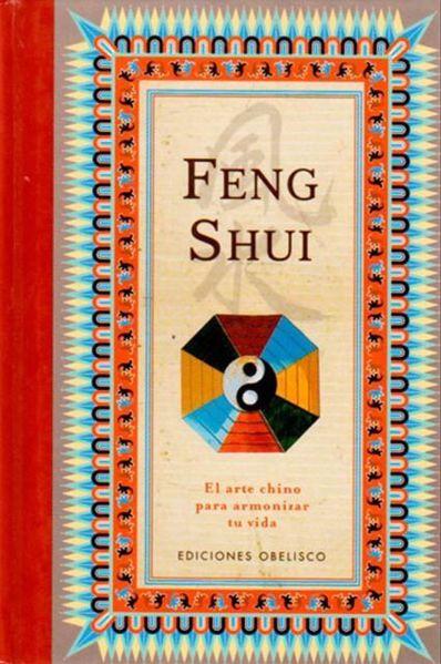 Picture of FENG SHUI : EL ARTE CHINO PARA ARMONIZAR TU VIDA